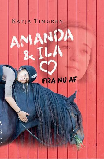Katja Timgren (f. 1981): Amanda & Ila fra nu af