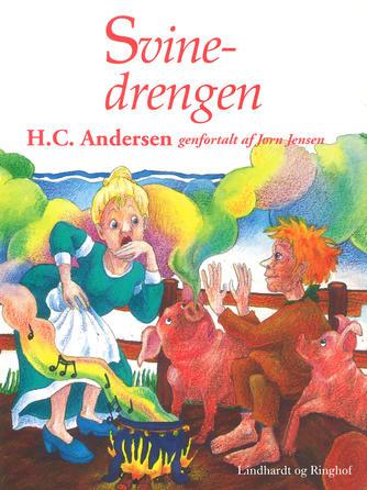 H. C. Andersen (f. 1805): Svinedrengen (Ved Jørn Jensen)