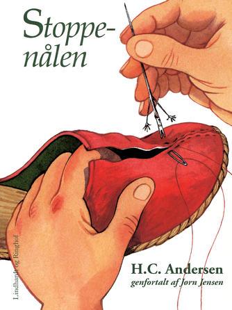 H. C. Andersen (f. 1805): Stoppenålen (Ved Jørn Jensen)