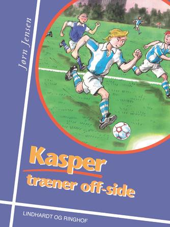 Jørn Jensen (f. 1946): Kasper træner off-side