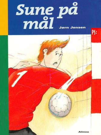 Jørn Jensen (f. 1946): Sune på mål