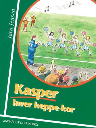 Jørn Jensen (f. 1946): Kasper laver heppekor