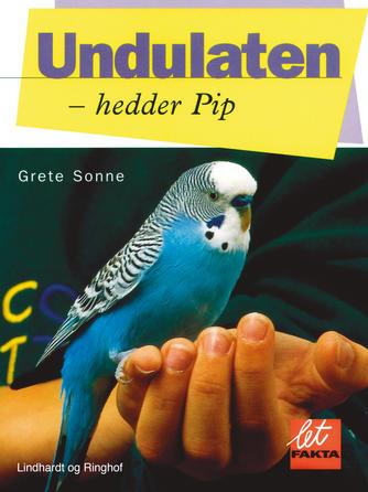 Grete Sonne (f. 1948): Undulaten - hedder Pip