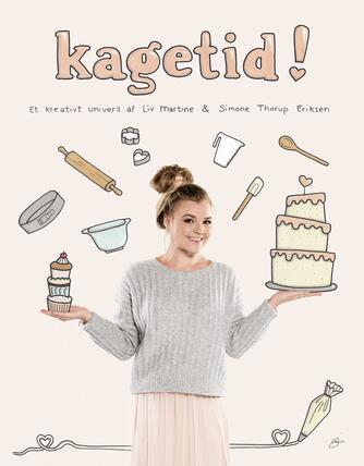 Liv Martine, Simone Thorup Eriksen: Kagetid! : et kreativt univers