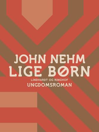 John Nehm: Lige børn