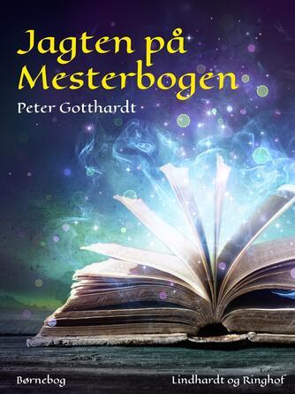 Peter Gotthardt: Jagten på Mesterbogen