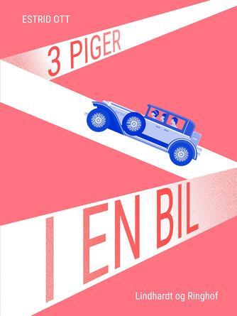 Estrid Ott: 3 piger i en bil