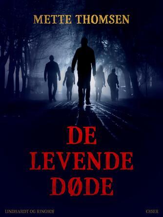 Mette Thomsen (f. 1970): De levende døde