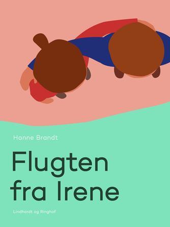 Hanne Brandt: Flugten fra Irene
