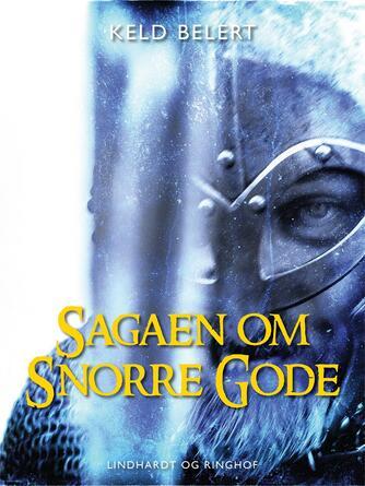Keld Belert: Sagaen om Snorre Gode