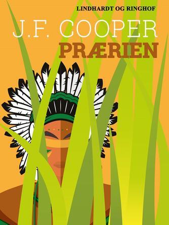 J. F. Cooper: Prærien (Sesams klassikere)