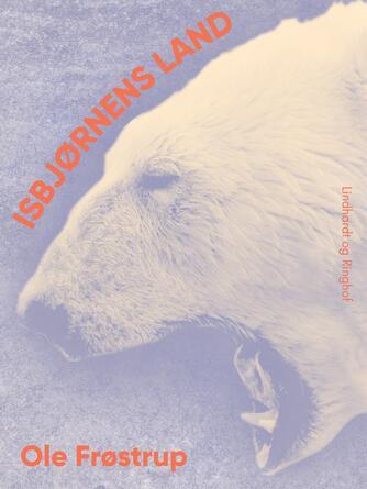 Ole Frøstrup: Isbjørnens land