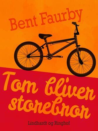 Bent Faurby: Tom bliver storebror