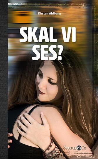Kirsten Ahlburg: Skal vi ses?