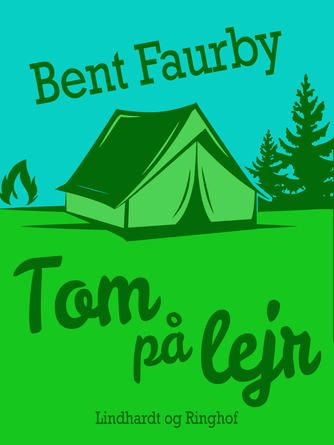Bent Faurby: Tom på lejr
