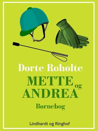 Dorte Roholte: Mette og Andrea