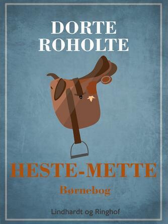 Dorte Roholte: Heste-Mette