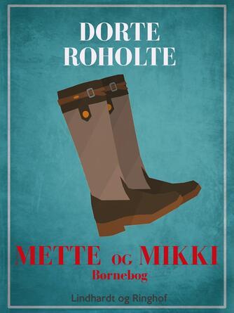 Dorte Roholte: Mette og Mikki