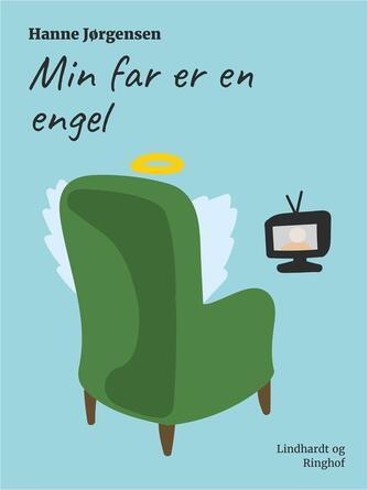Hanne Jørgensen (f. 1949): Min far er en engel
