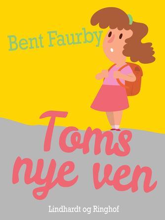 Bent Faurby: Toms nye ven