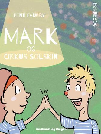 Bent Faurby: Mark og Cirkus Solskin