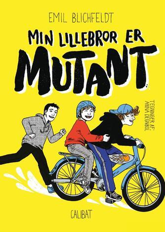 Emil Blichfeldt: Min lillebror er mutant