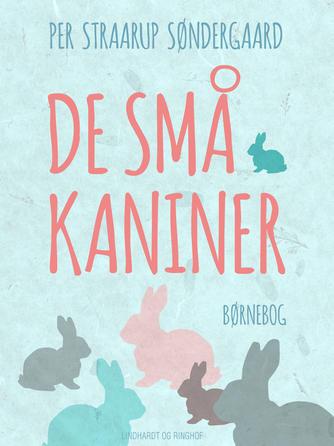 Per Straarup Søndergaard: De små kaniner