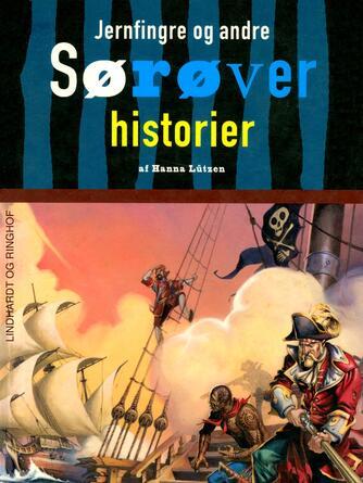 Hanna Lützen: Jernfingre og andre sørøverhistorier