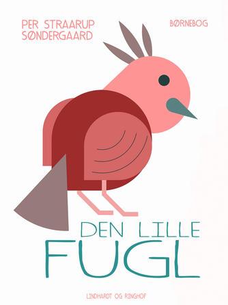 Per Straarup Søndergaard: Den lille fugl