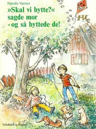 """Hjørdis Varmer: """"Skal vi bytte?"""" sagde mor - og så byttede de!"""