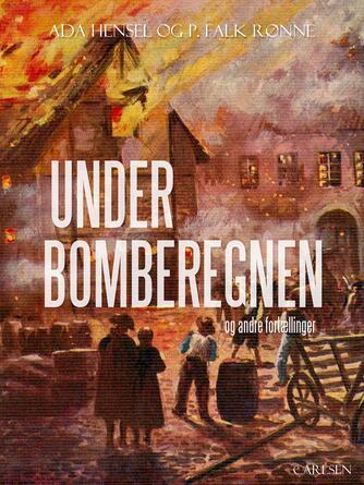 : Under bomberegnen og andre fortællinger