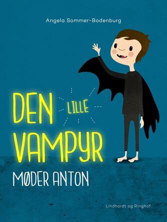 Angela Sommer-Bodenburg: Den lille vampyr møder Anton