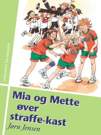 Jørn Jensen (f. 1946): Mia og Mette øver straffekast