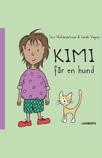 Tess Natanaelsson, Sarah Vegna: Kimi får en hund