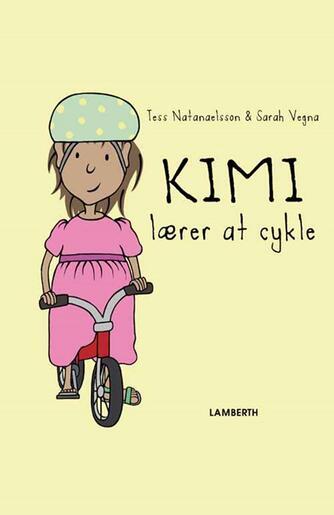 Tess Natanaelsson, Sarah Vegna: Kimi lærer at cykle