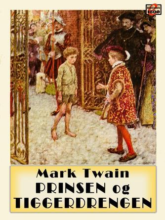 Mark Twain: Prinsen og tiggerdrengen (Ved Carl Ludvig With-Seidelin)