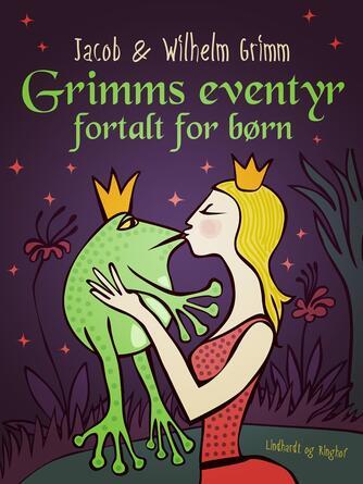 J. L. K. Grimm: Grimms eventyr fortalt for børn