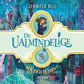 Jennifer Bell: De ualmindelige - den bøjede mønt