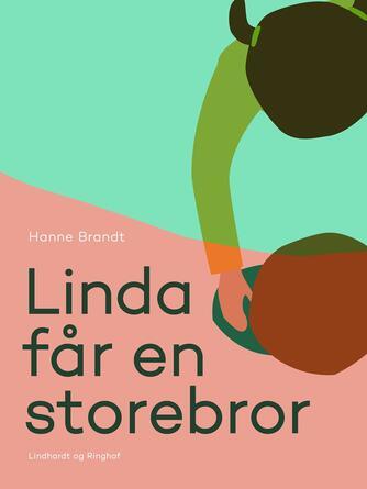 Hanne Brandt: Linda får en storebror