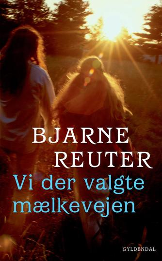 Bjarne Reuter: Vi der valgte mælkevejen