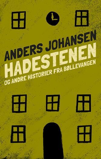 Anders Johansen (f. 1953): Hade-stenen - og andre historier fra Bøllevangen