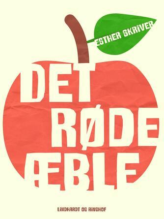 Esther Skriver: Det røde æble
