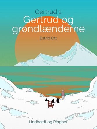 Estrid Ott: Gertrud og grønlænderne