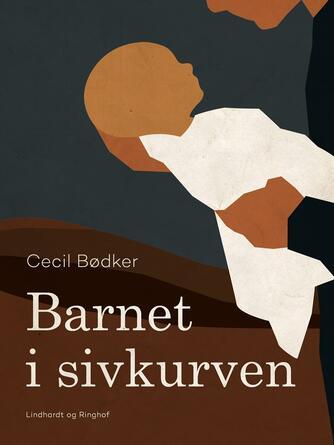 Cecil Bødker: Barnet i sivkurven