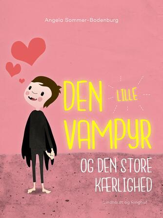 Angela Sommer-Bodenburg: Den lille vampyr og den store kærlighed
