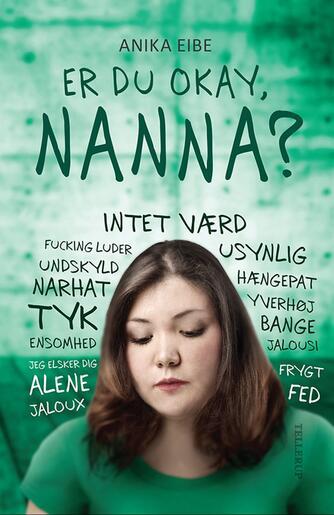 Anika Eibe: Er du okay, Nanna?