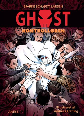 Bjarke Schjødt Larsen: Ghost - kontrolløren