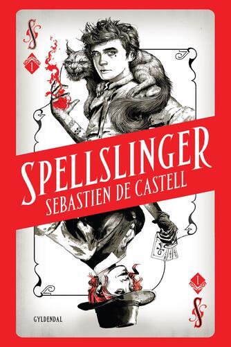 Sebastien De Castell: Spellslinger