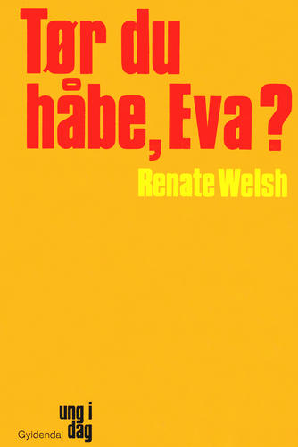Renate Welsh: Tør du håbe, Eva?