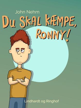 John Nehm: Du skal kæmpe, Ronny!